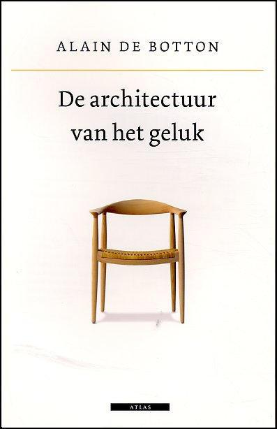 Citaten Van Filosofen Over Geluk : The architecture of happiness de architectuur van het